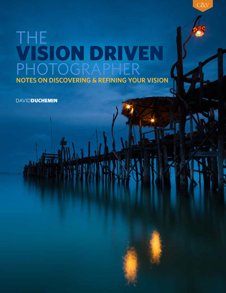 THE VISION-DRIVEN PHOTOGRAPHER