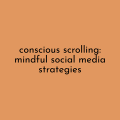 Conscious Scrolling: Mindful Social Media Strategies