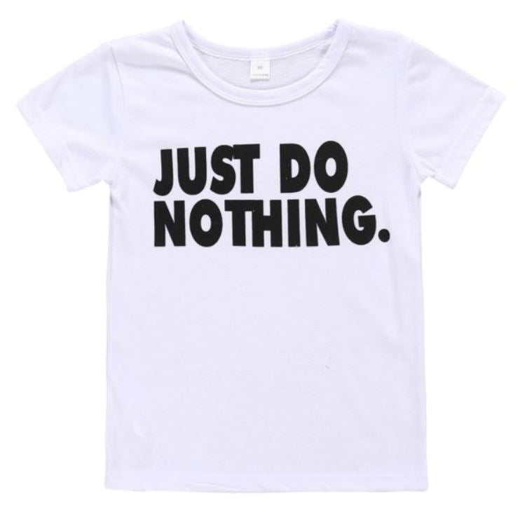 Toddler Just Do Nothing Tshirt