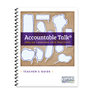 Accountable Talk® English Language Arts Practices Teacher's Toolkit