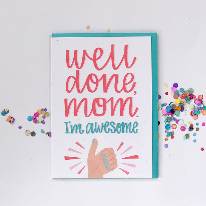 Mother's Day Card - Well Done Mom...