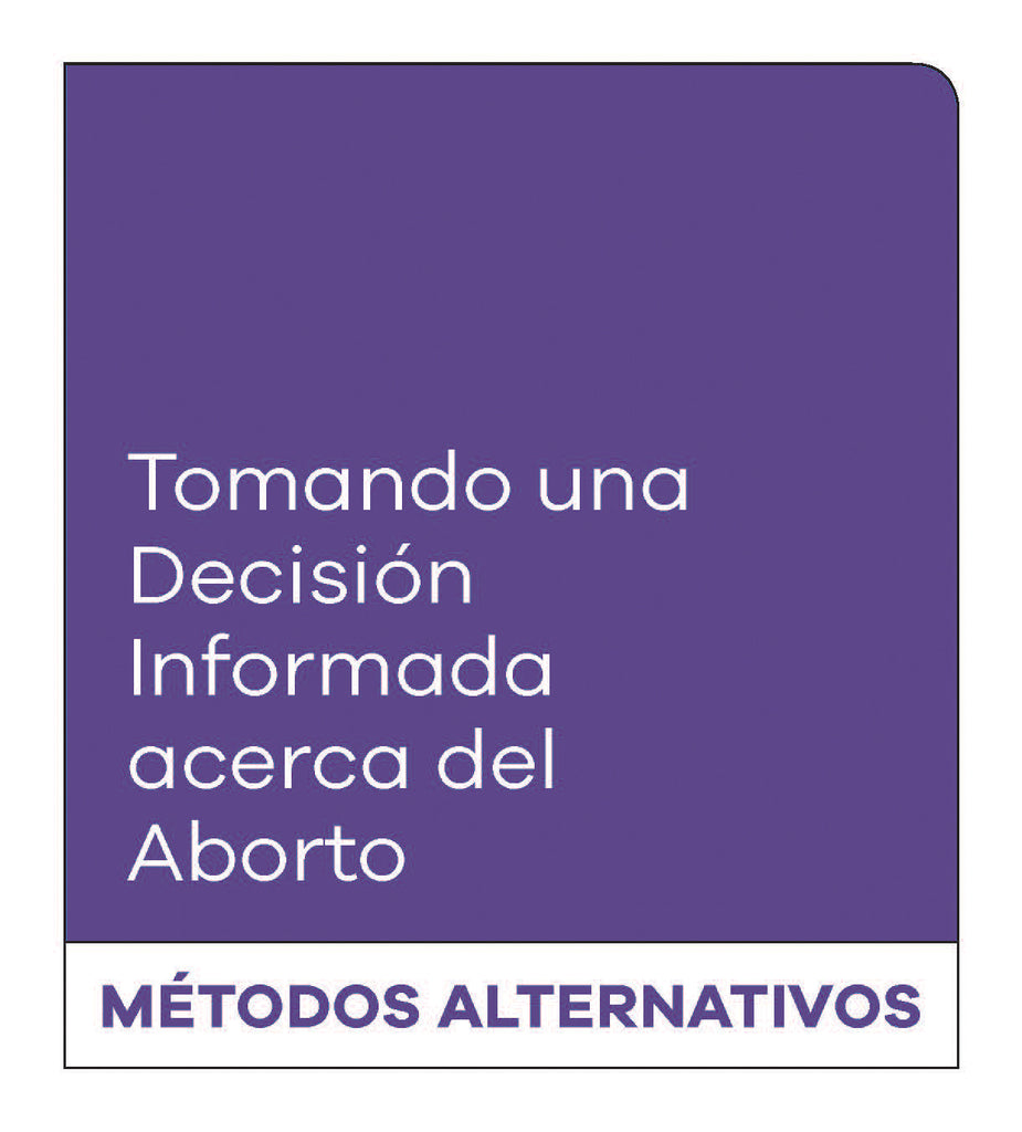 Making an Informed Decision about Abortion: Alternative Methods (Spanish)