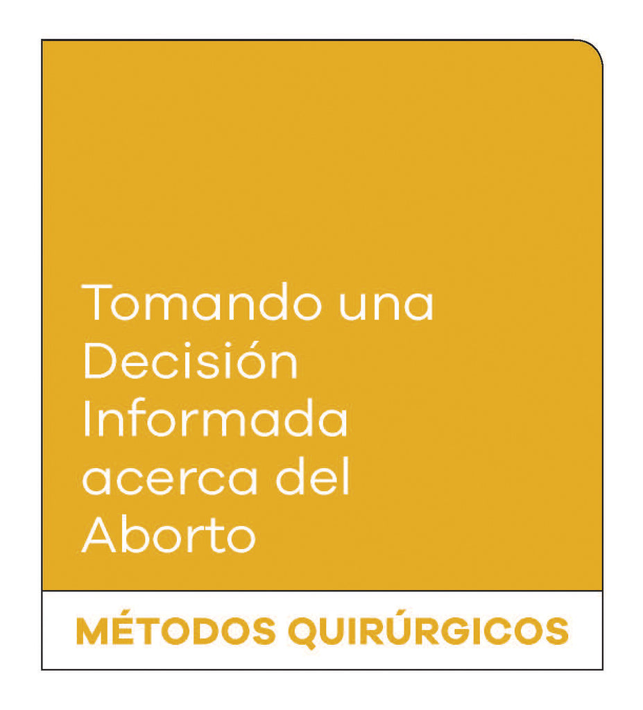 Making an Informed Decision about Abortion: Surgical Methods (Spanish)