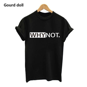 Harajuku WHY NOT Summer Printed T Shirt