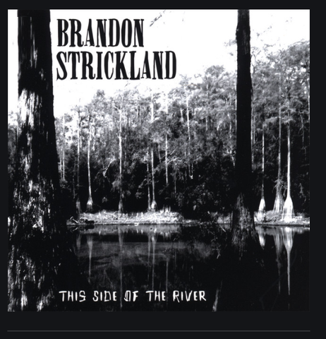 Brandon Strickland - This Side of the River CD