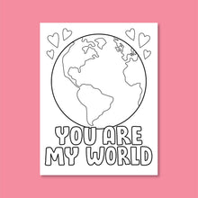 Load image into Gallery viewer, LOVE - You Are My World!