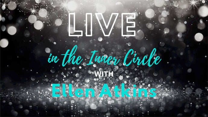 LIVE in the INNER CIRCLE with ELLEN ATKINS