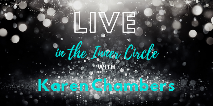 LIVE in the INNER CIRCLE with KAREN CHAMBERS