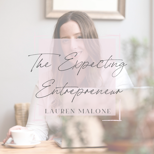 The Expecting Entrepreneur by Lauren Malone