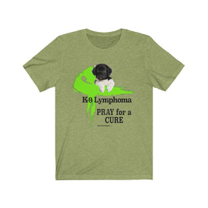Canine Lymphoma - Pray for a Cure - Lymphoma Cancer Support Unisex T-Shirt