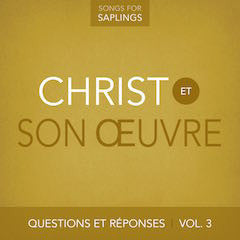 French - Questions et Réponses Vol. 3: Christ et son œuvre  (Digital Music Download)