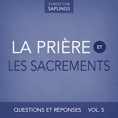 French - Questions et Réponses Vol. 5: La prière et les sacrements   (Digital Music Download)