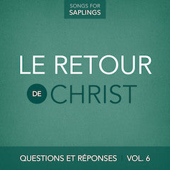 French - Questions et Réponses Vol. 6: Le retour de Christ   (Digital Music Download)
