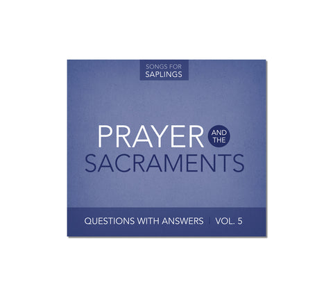 Questions with Answers Vol. 5: Prayer and the Sacraments (Digital Music Download)