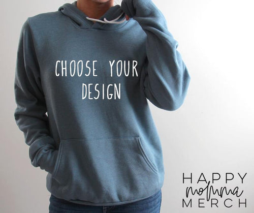Hoodie / CHOOSE YOUR DESIGN / Unisex - Happy momma merch