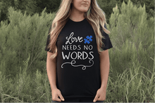 Load image into Gallery viewer, Love needs no words / Autism Awareness infant - adult - Happy momma merch