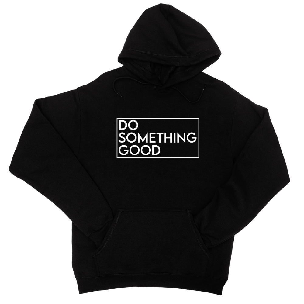 Do Something Good Hoodie