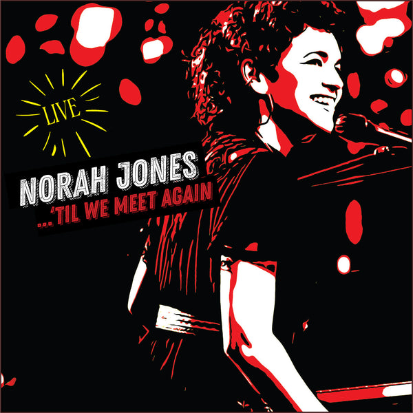 Norah Jones - ...'Til We Meet Again