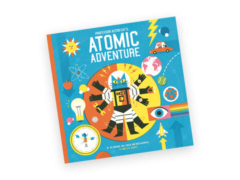 Professor Astro Cat's Atomic Adventure - Hardcover Book - Dr. Dominic Walliman, Ben Newman