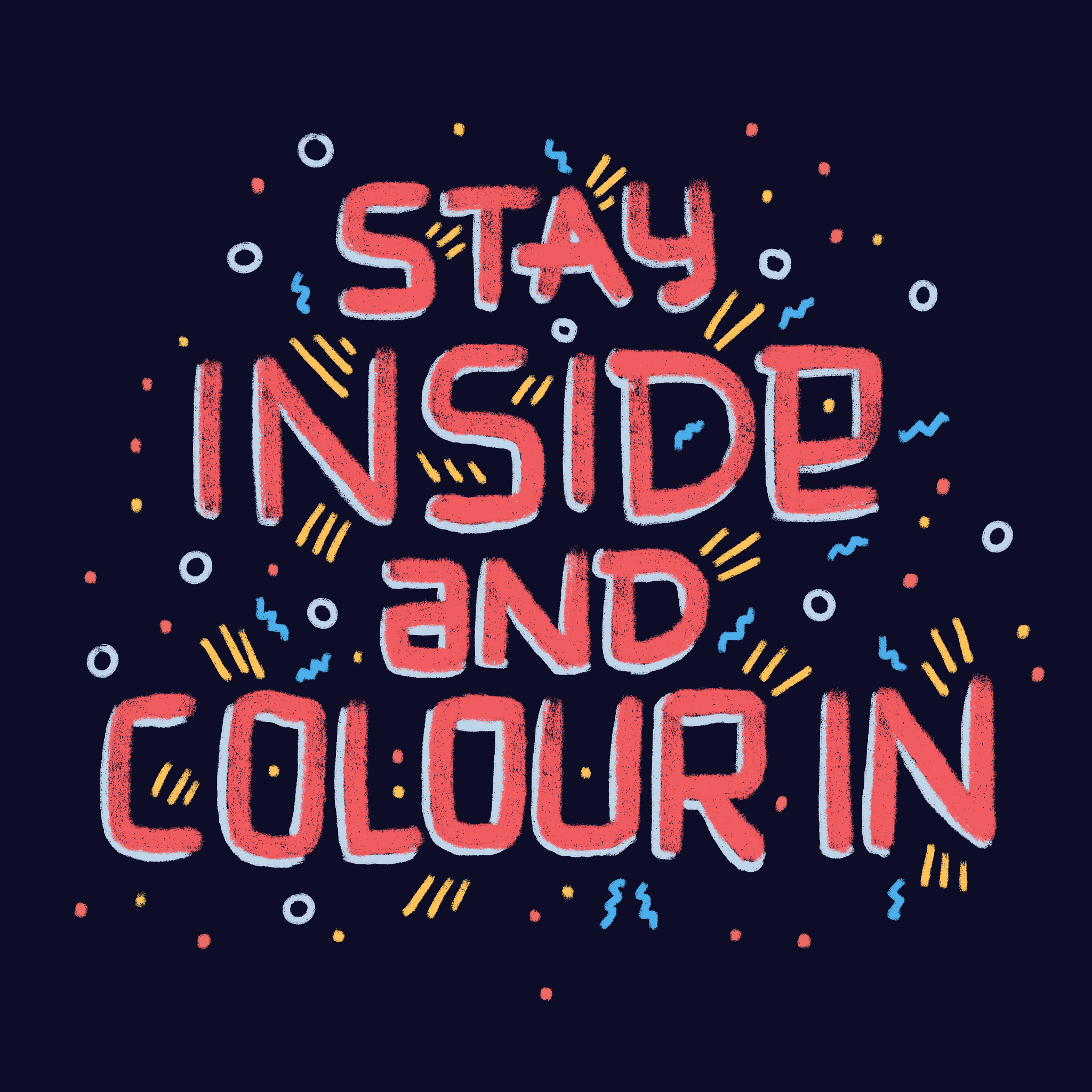 Stay inside and colour in