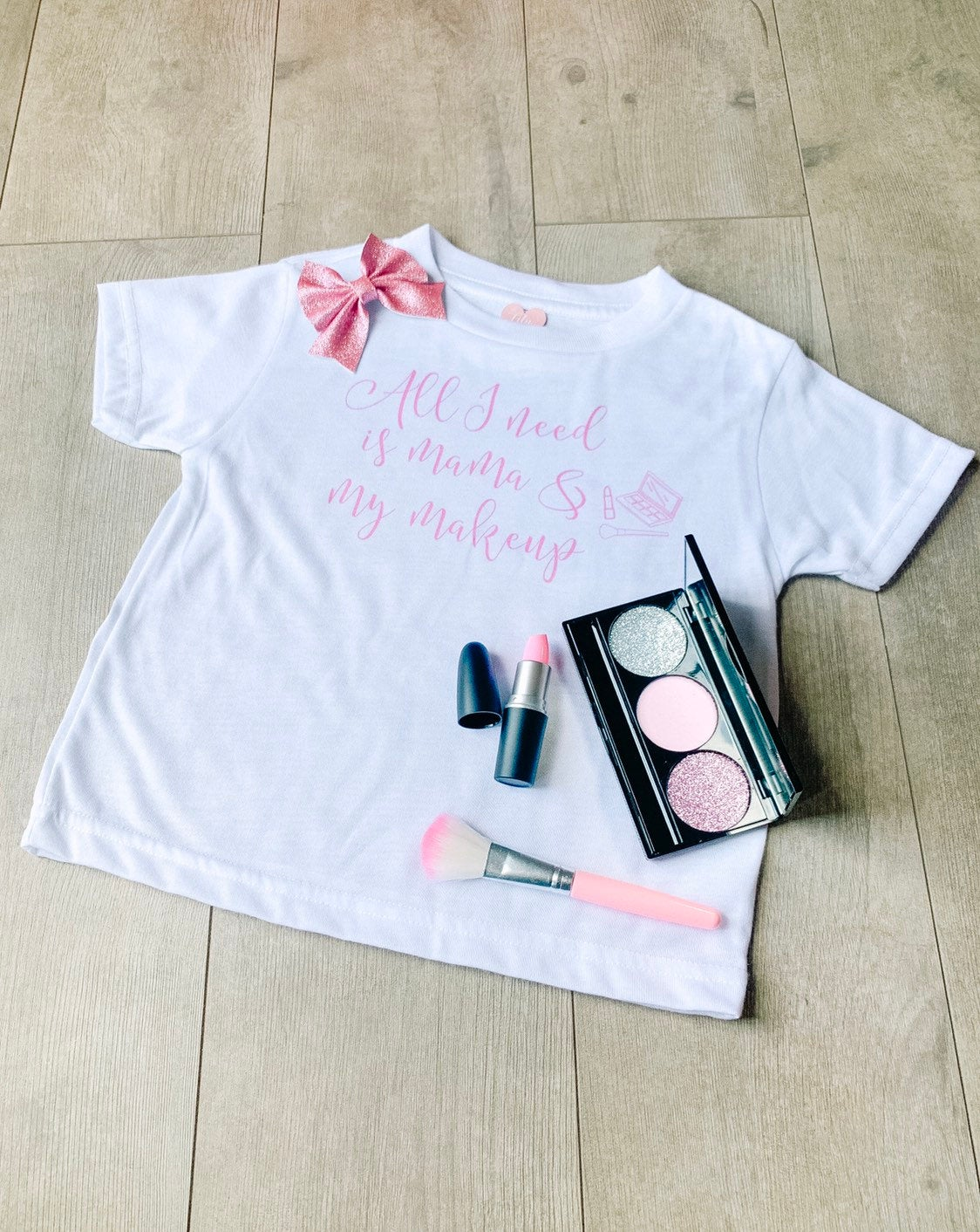 Little Lily Shop I Only Need My Mama and My Makeup Children's T-Shirt