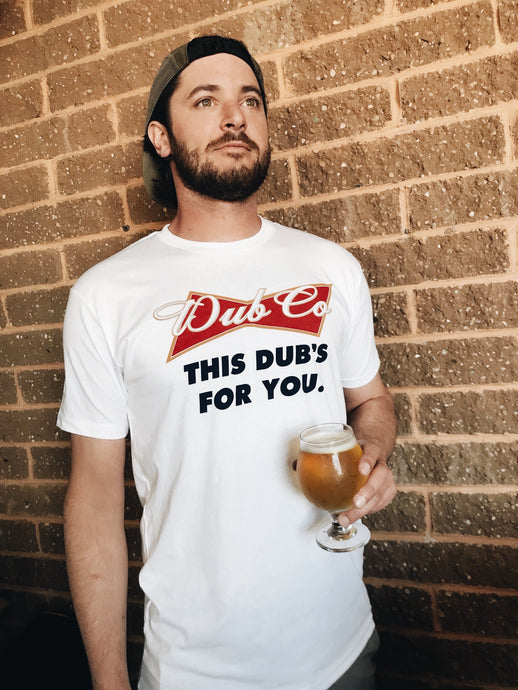 This Dub's For You T-shirt