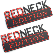 "Load image into Gallery viewer, ""RedNeck Edition"" Car Badge"
