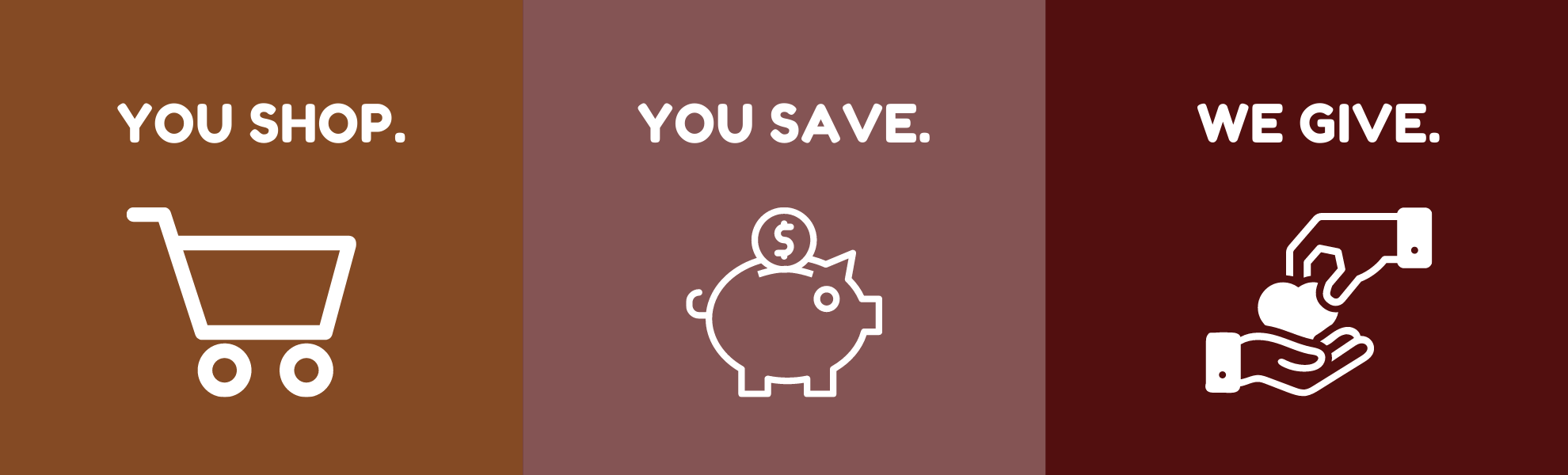 You Shop. You Save. We Give. | 800X