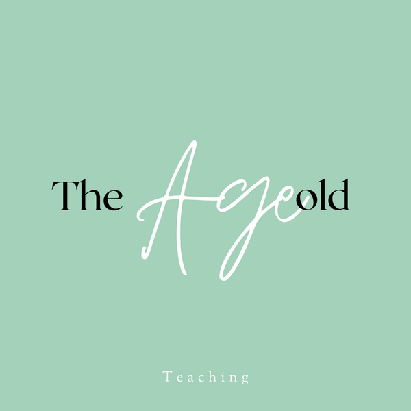 The Age Old Teaching