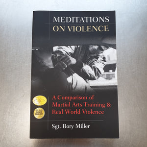 Meditations on Violence: A Comparison of Martial Arts Training and Real World Violence by Sgt. Rory Miller - Hakutora