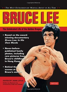 Bruce Lee: The Celebrated Life of the Golden Dragon by John Little 9780804844079 - Hakutora