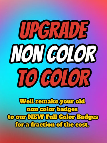 Full Color Upgrade from NON Color Badges - Forged Concepts