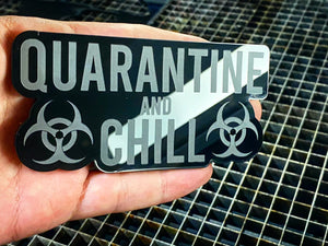 Quarantine and Chill (FREE SHIPPING) - Forged Concepts Custom Car Badges