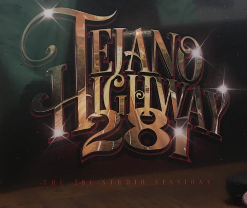 Tejano Highway 281 - The 281 Studio Sessions