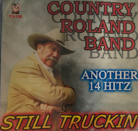 Country Roland Band - Another 14 Hitz -Still Truckin'