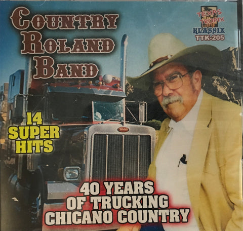 Country Roland Band - 40 Years of Trucking Chicano Country