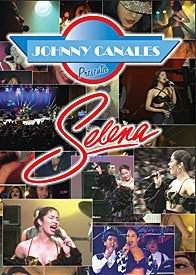 Selena Johnny Canales Presents DVD