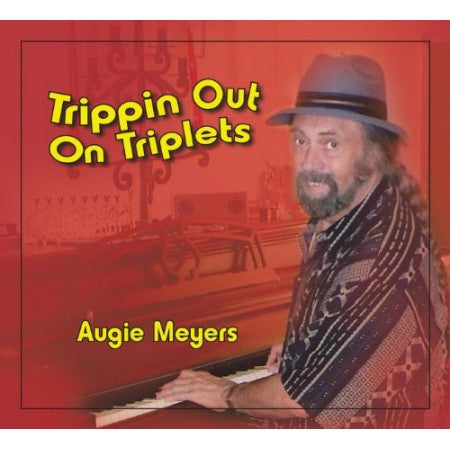 Augie Meyers - Trippin Out On Triplets