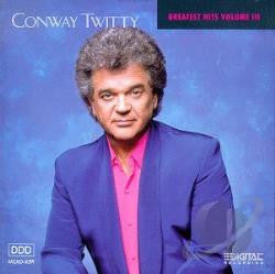 Conway Twitty - Greatest Hits Volume III