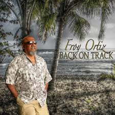 Froy Ortiz  - Back On Track