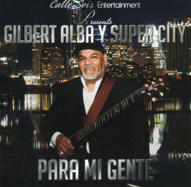 Gilbert Alba Y Super City - Para Mi Gente