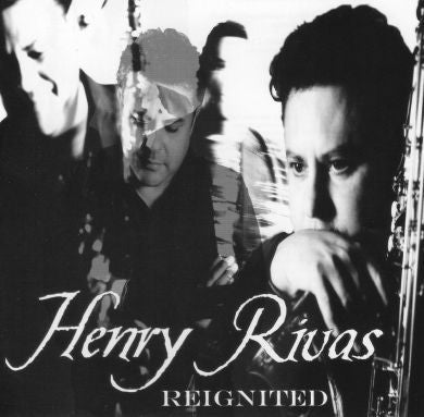Henry Rivas  -  Reignited
