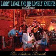 Larry Lange And His Lonely Knights  - San Antonio Serenade*