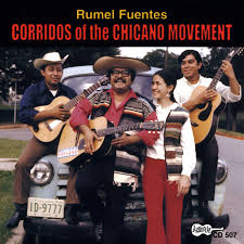 Rumel Fuentes - Corridos of the Chicano Movement