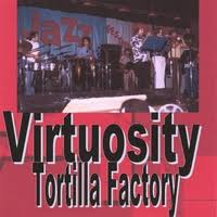 Tortilla Factory - Virtuosity