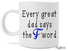 Funny Every Dad Says the F Word Fathers Day Gift Coffee Mug