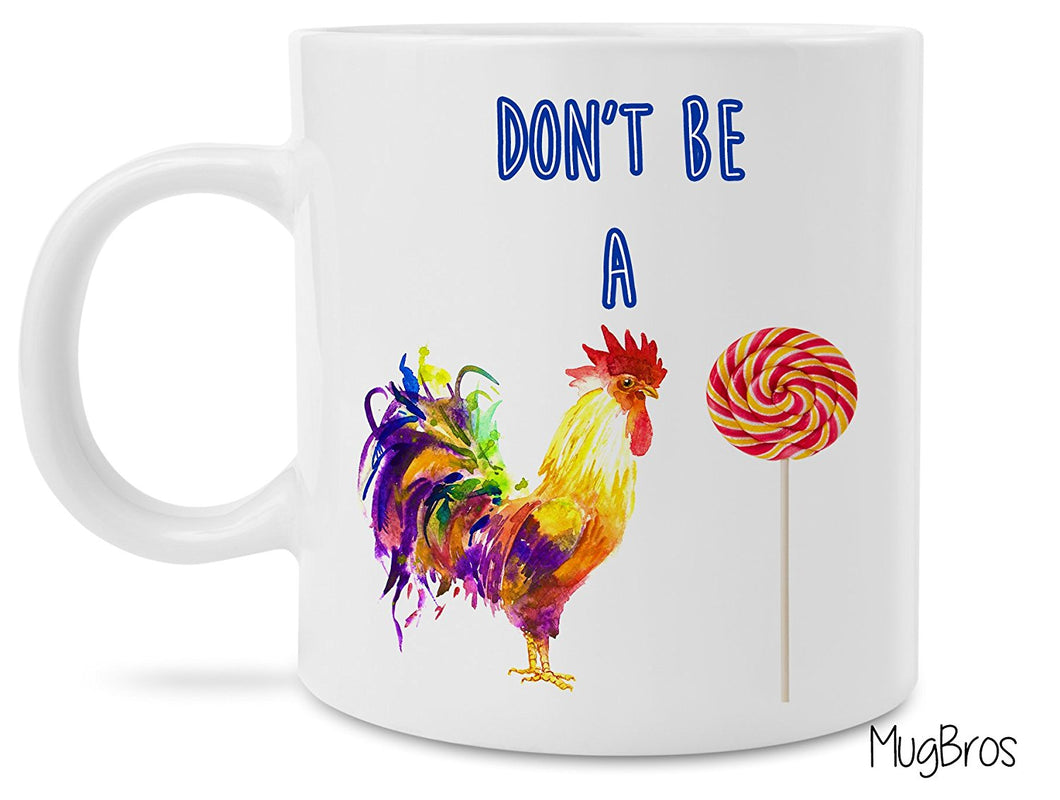 Funny Don't Be a Cock Sucker Novelty Prank Gift 11 Ounce Coffee Mug