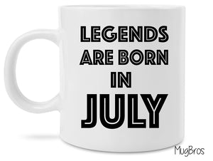 Legends Are Born In July 11 Ounce Coffee Mug Great Birthday Gift