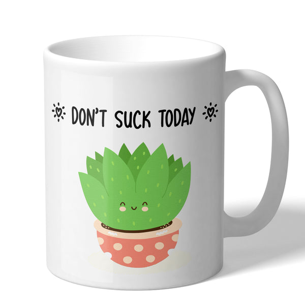 Cute Succulent Gift Don't Suck Today Coffee Mug