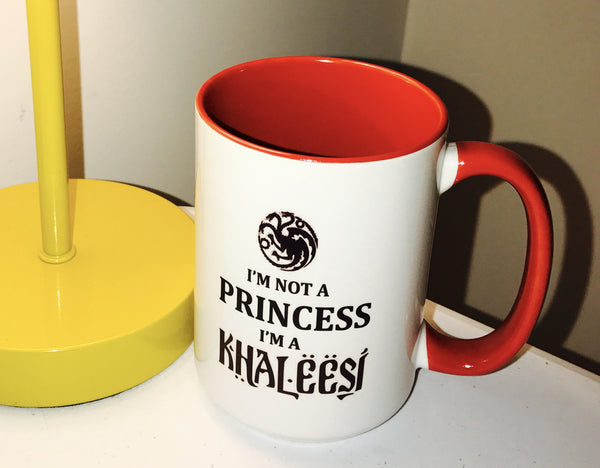 Game of Thrones I'm Not A Princess I'm A Khaleesi Coffee/Tea mug